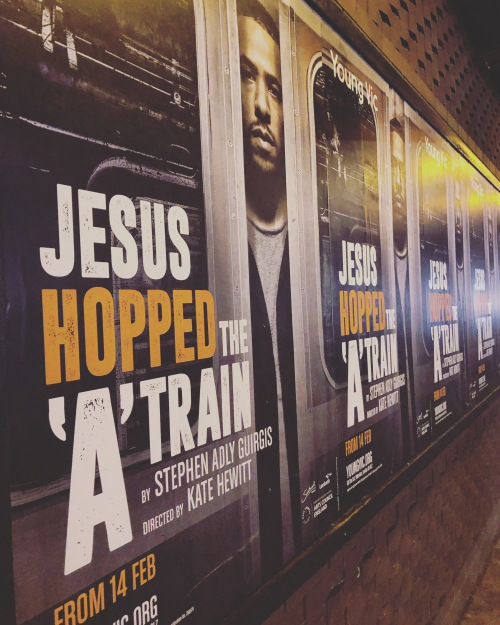 Jesus hopped the a train young vic poster