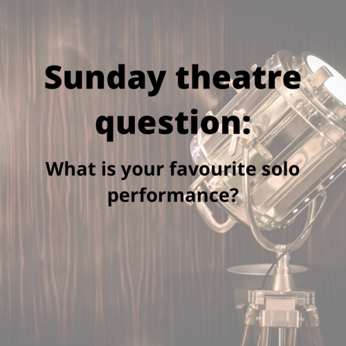 Sunday theatre question solo performance