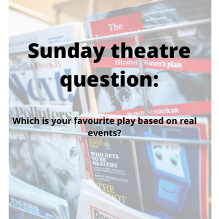 Sunday theatre question based on real events